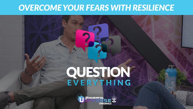 Ep 4: Overcome your Fears with Resili...