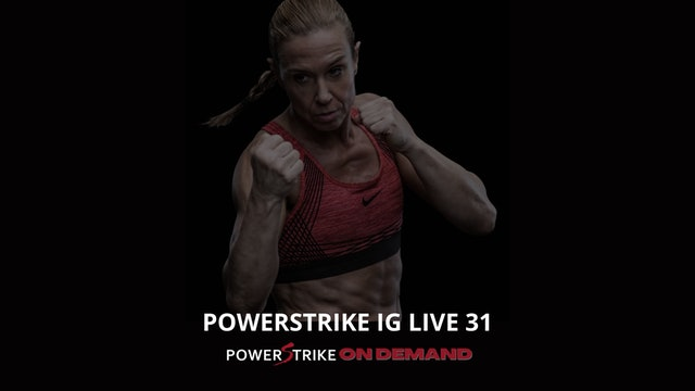 POWERSTRIKE IG LIVE #31