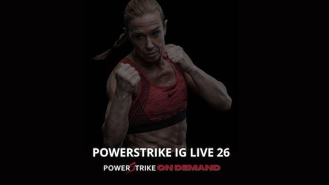 POWERSTRIKE IG LIVE #26