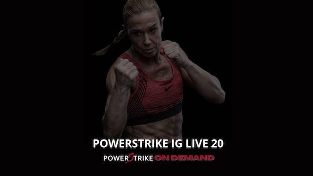 POWERSTRIKE IG LIVE #20