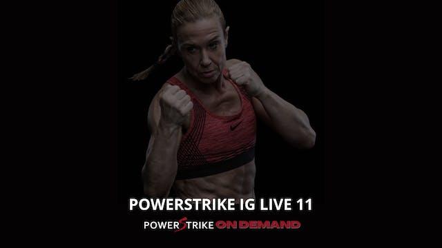 POWERSTRIKE IG LIVE #11