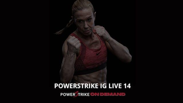 POWERSTRIKE IG LIVE #14