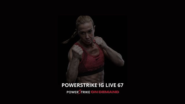 POWERSTRIKE IG LIVE #67