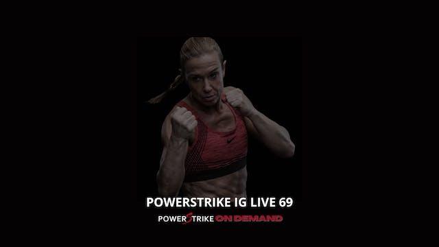 POWERSTRIKE IG LIVE #69