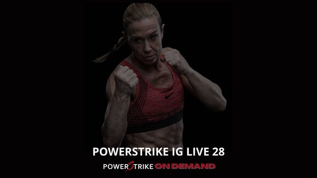 POWERSTRIKE IG LIVE #28