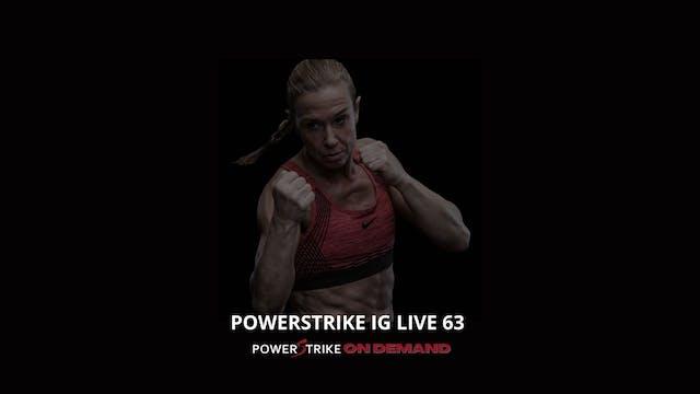 POWERSTRIKE IG LIVE #63