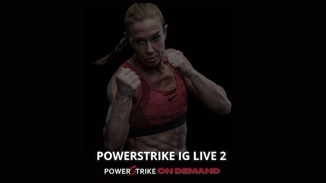 POWERSTRIKE IG LIVE #2