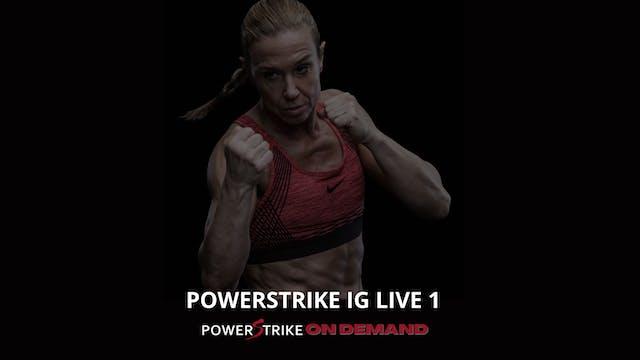 POWERSTRIKE IG LIVE #1