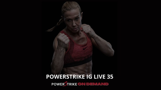 POWERSTRIKE IG LIVE #35