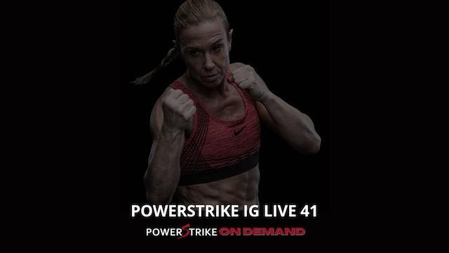 POWERSTRIKE IG LIVE #41