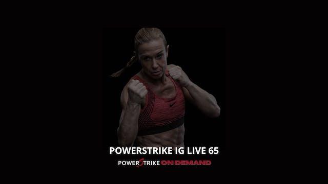 POWERSTRIKE IG LIVE #65