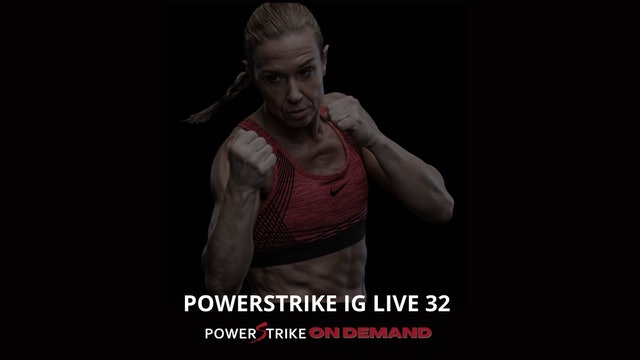 POWERSTRIKE IG LIVE #32