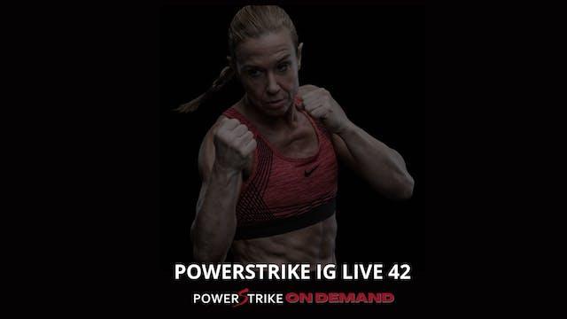 POWERSTRIKE IG LIVE #42