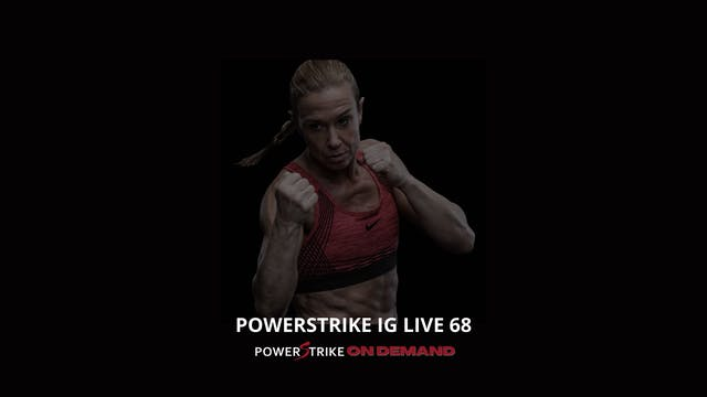 POWERSTRIKE IG LIVE #68