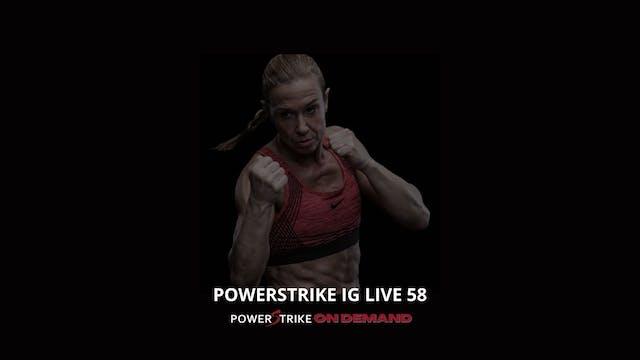 POWERSTRIKE IG LIVE #58