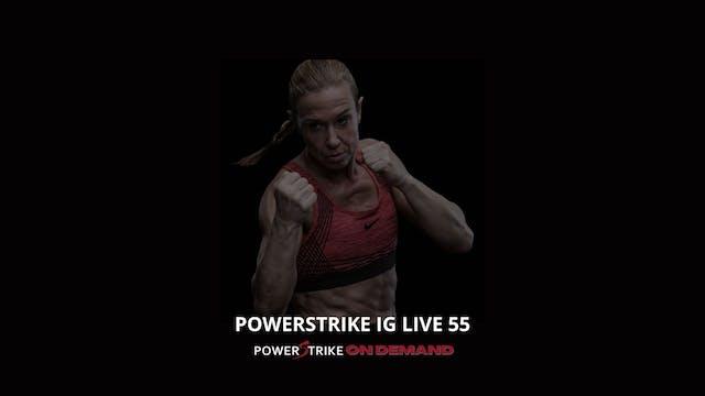 POWERSTRIKE IG LIVE #55