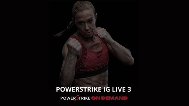 POWERSTRIKE IG LIVE #3