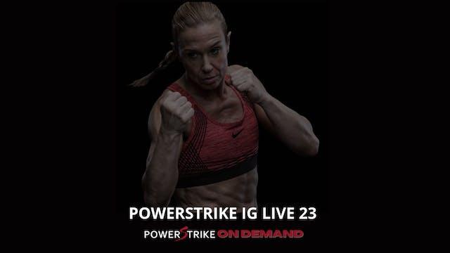 POWERSTRIKE IG LIVE #23