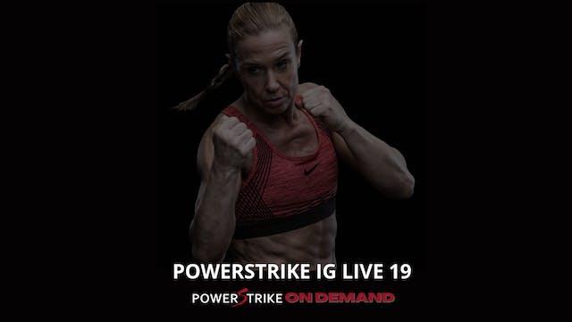 POWERSTRIKE IG LIVE #19