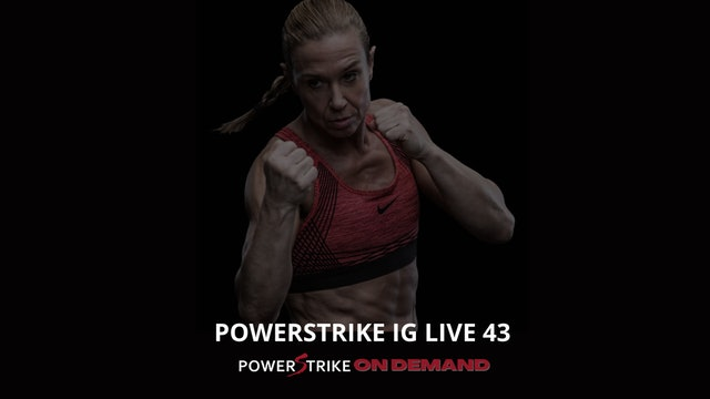 POWERSTRIKE IG LIVE #43