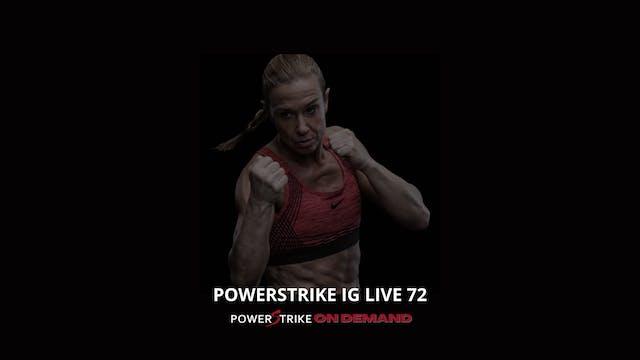 POWERSTRIKE IG LIVE #72