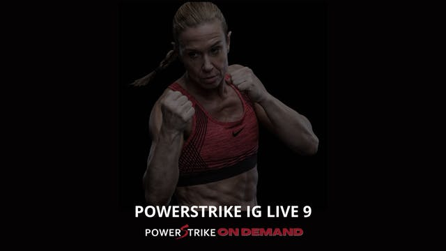 POWERSTRIKE IG LIVE #9