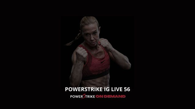 POWERSTRIKE IG LIVE #56