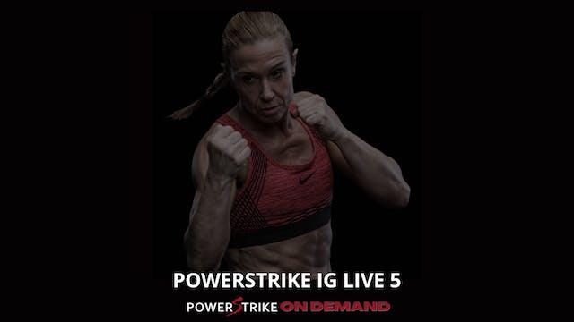 POWERSTRIKE IG LIVE #5