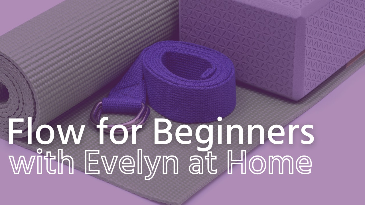 Yoga for Beginners with Evelyn at Home