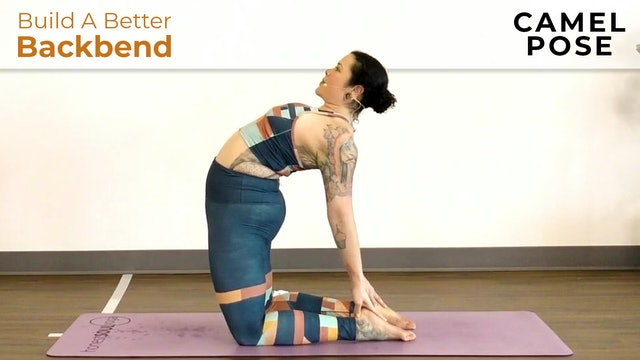 Maria : Build a Better Backbend - Camel Pose