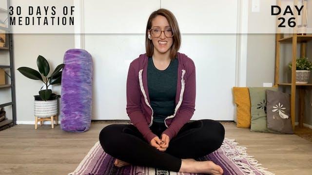 30 Days of Meditation - Day 26