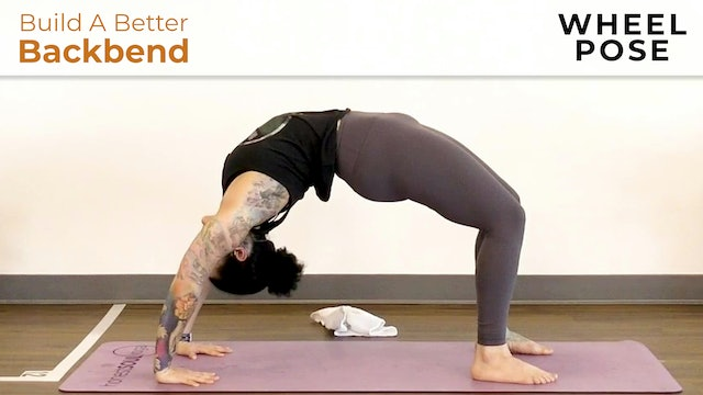 Maria : Build A Better Backbend - Wheel Pose