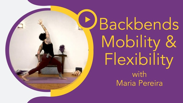 Maria : Build a Better Backbend - Mobility & Flexibility