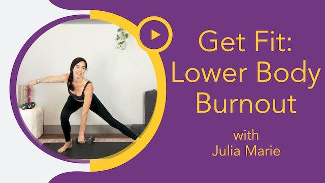 Julia Marie :  Get Fit - Lower Body Burnout
