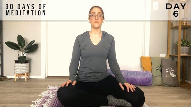 30 Days of Meditation - Day 6