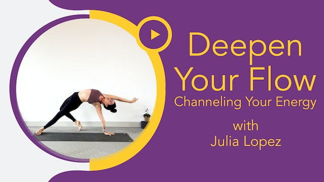 Julia Marie : Deepen Your Flow - Channeling Your Energy