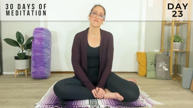 30 Days of Meditation - Day 23