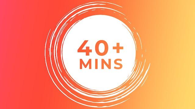 40+ Mins