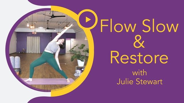 Julie S : Slow Flow + Restore for Stress Management