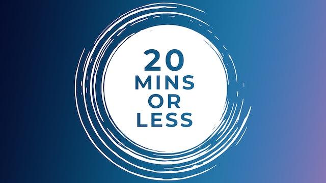 20 Mins Or Less