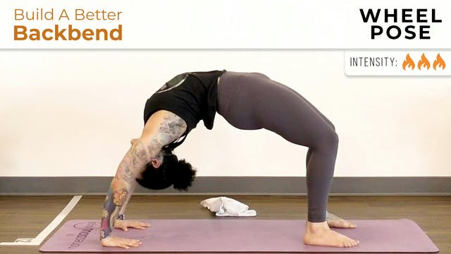 Maria : Build A Better Backbend - Whe...