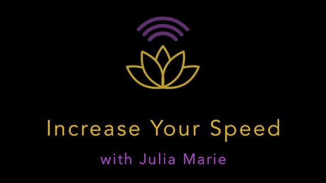 Julia Marie: Increase Your Speed