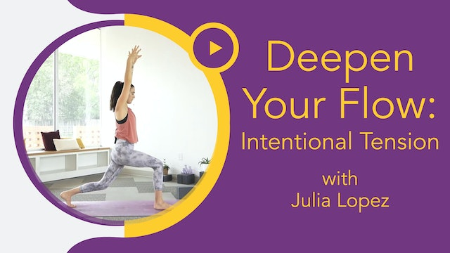 Julia Marie: Deepen Your Flow - Intentional Tension