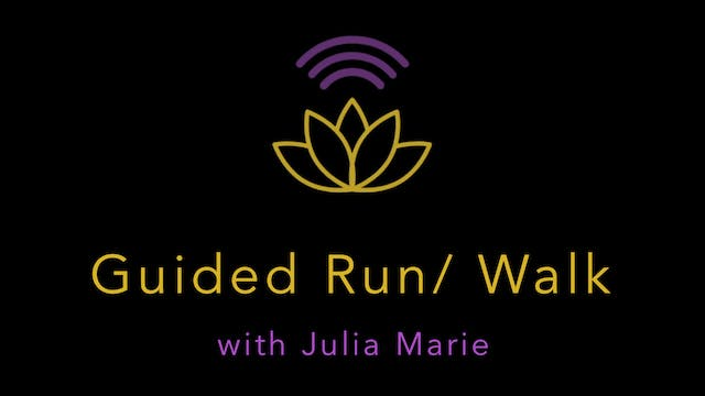 Julia Marie : Guided Run/Walk
