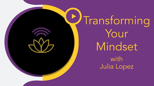 Julia Marie : Transforming Your Mindset Meditation