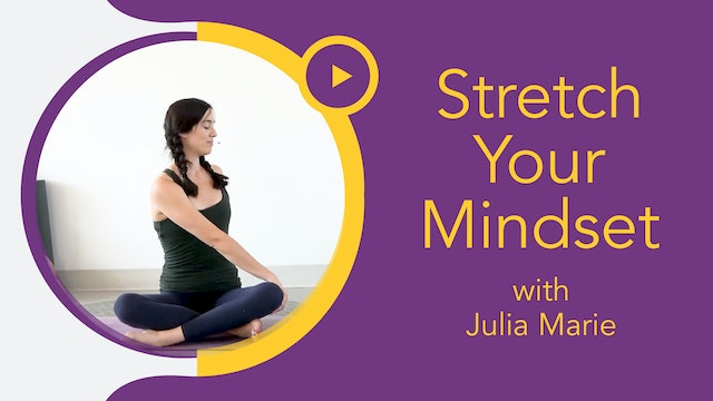 Julia Marie: Daily Dose - Stretch Your Mindset