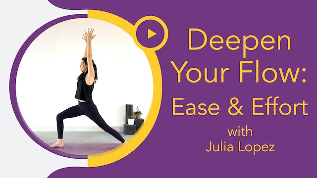 Julia Marie : Deepen Your Flow - Ease & Effort