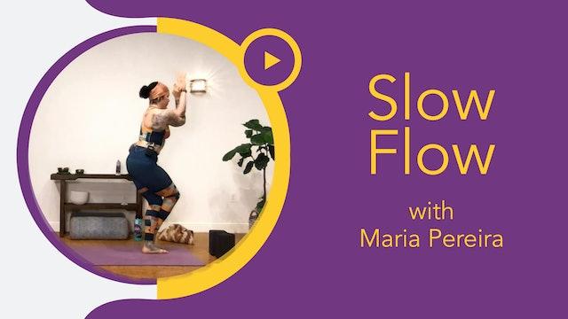 Maria : Slow Flow Burn