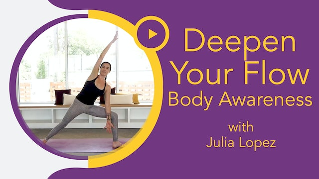 Julia Marie : Deepen Your Flow - Body Awareness
