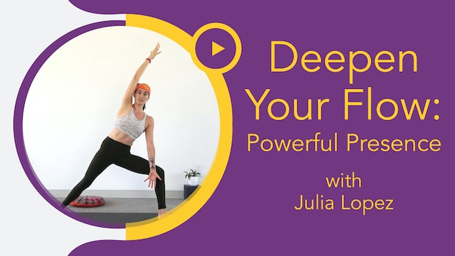 Julia Marie : Deepen Your Flow - Powerful Presence